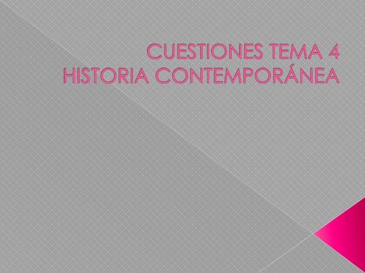 CUESTIONES TEMA 4 HISTORIA CONTEMPORÁNEA<br />
