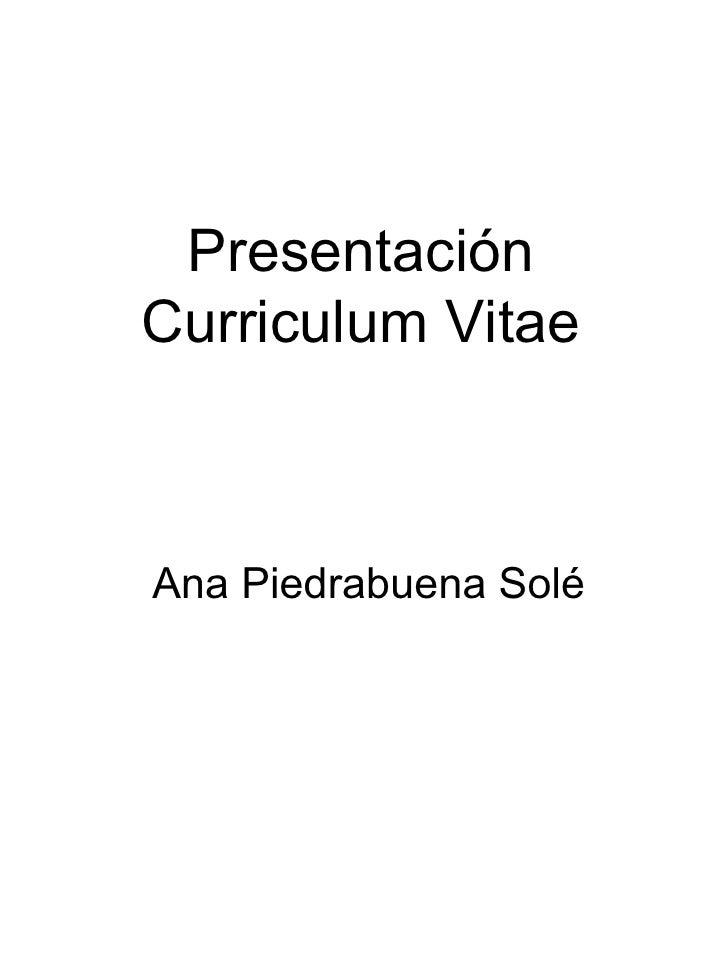 Presentación Curriculum Vitae Ana Piedrabuena Solé