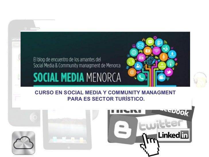 CURSO EN SOCIAL MEDIA Y COMMUNITY MANAGMENT          PARA ES SECTOR TURÍSTICO.