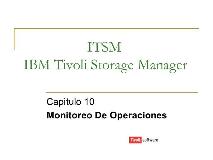 ITSM IBM Tivoli Storage Manager Capitulo 10 Monitoreo De Operaciones