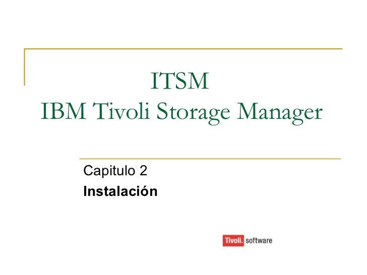 ITSM IBM Tivoli Storage Manager Capitulo 2 Instalación