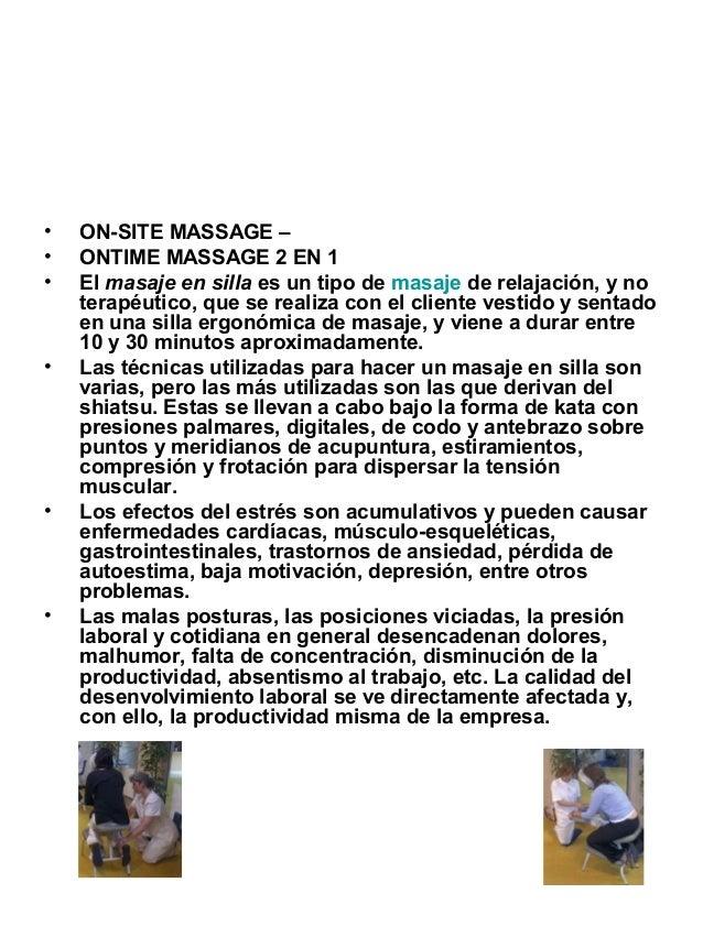 •   ON-SITE MASSAGE –•   ONTIME MASSAGE 2 EN 1•   El masaje en silla es un tipo de masaje de relajación, y no    terapéuti...