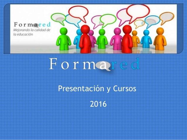 Presentación y Cursos 2016