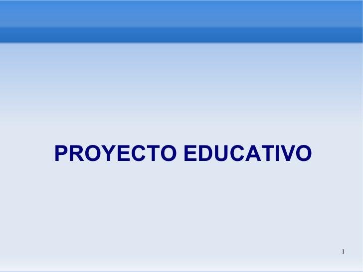 <ul>PROYECTO EDUCATIVO </ul>