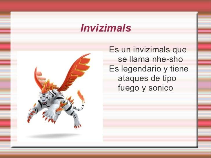 Invizimals <ul><li>Es un invizimals que se llama nhe-sho