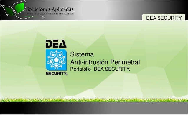 Sistema Anti-intrusión Perimetral Portafolio DEA SECURITY. DEA SECURITY