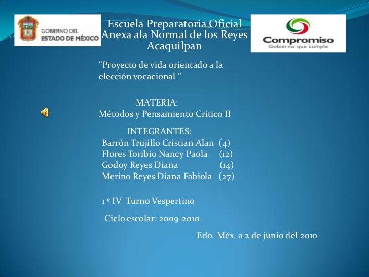 """Escuela Preparatoria Oficial Anexa ala Normal de los Reyes Acaquilpan<br />""""Proyecto de vida orientado a la elección vocac..."""