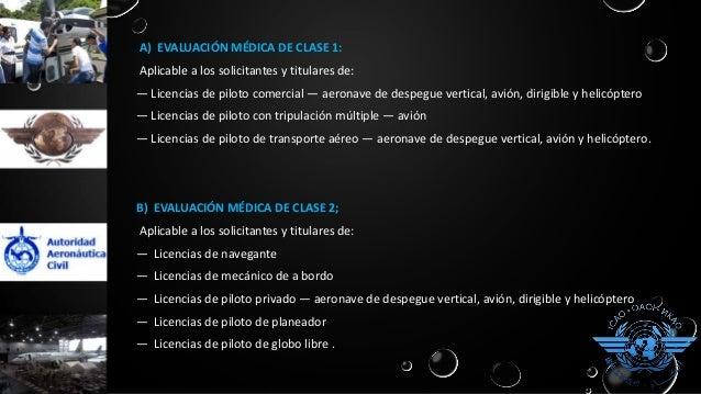 C) EVALUACIÓN MÉDICA DE CLASE 3; Aplicable a los solicitantes y titulares de: — licencias de controlador de tránsito aéreo...
