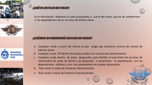 Si opera en condiciones meteorológicas de vuelo visual, la aeronave: a) proseguirá su vuelo en condiciones meteorológicas ...