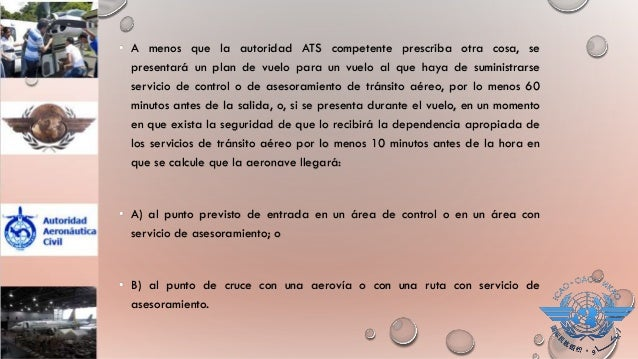 NOTA: INTERFERENCIA ILÍCITA Toda aeronave que esté siendo objeto de actos de interferencia ilícita hará lo posible por not...