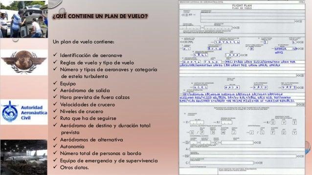 REGLAS DE VUELO VISUAL Los vuelos se autorizan de conformidad con las reglas de vuelo visual, siempre que la tripulación d...