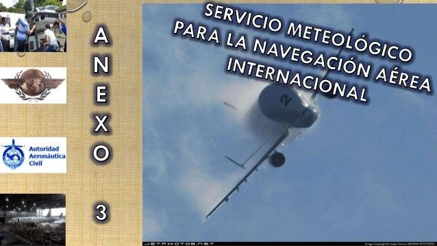 ESPECIFICACIONES TÉCNICAS RELATIVAS A OBSERVACIONES E INFORMES METEOROLÓGICOS Los instrumentos meteorológicos utilizados e...