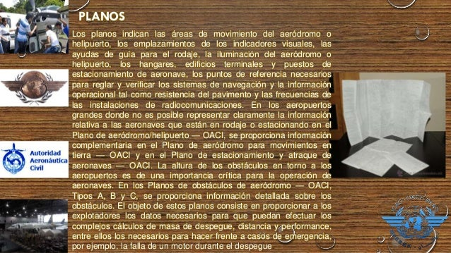 PUBLICACIONES TÉCNICAS AERONAÚTICAS Incluyen:  Normas y Métodos Internacionales: muestra las diferencias entre los reglam...