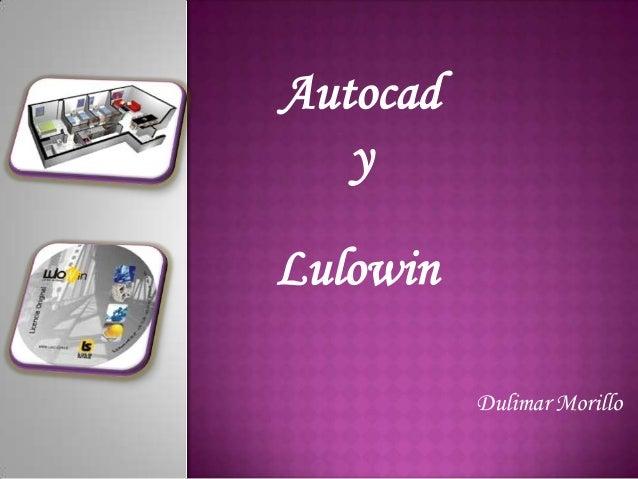 Autocad y Lulowin Dulimar Morillo