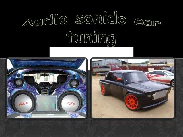 SONIDO CAR La mayoría de los jóvenes desean colocar e instalar supropio audio en sus autos y para muchos lo utilizan para ...