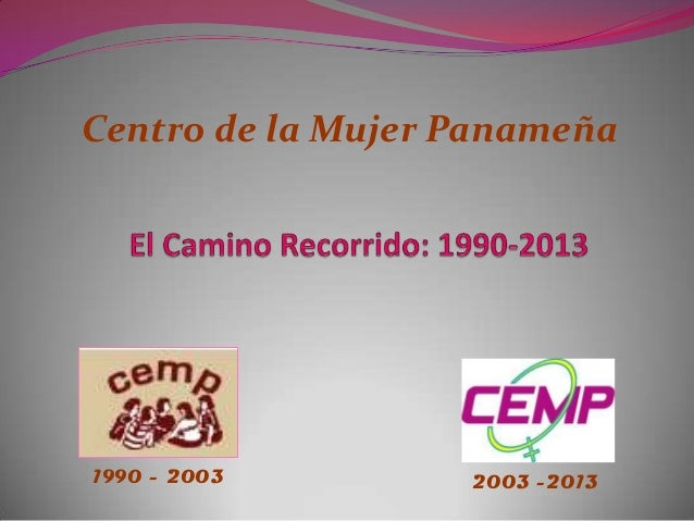 Centro de la Mujer Panameña 1990 - 2003 2003 -2013