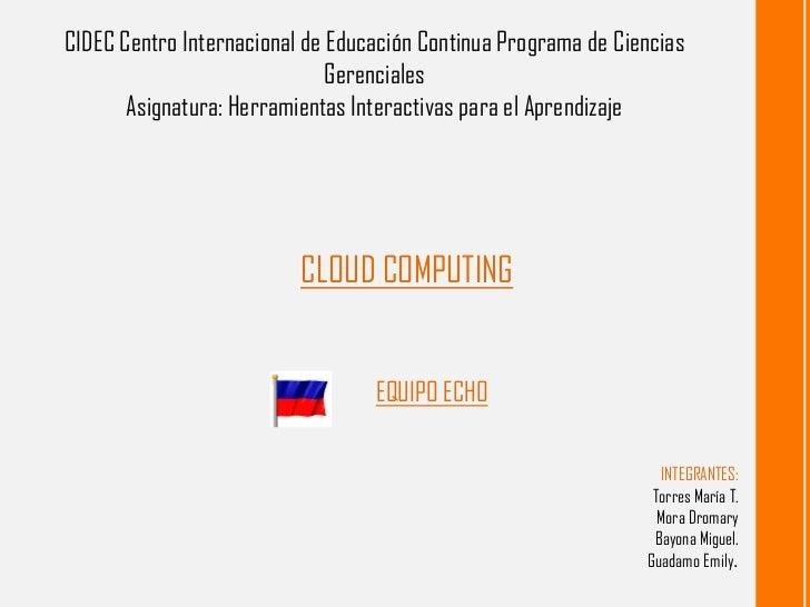 CIDEC Centro Internacional de Educación Continua Programa de Ciencias Gerenciales          <br />Asignatura: Herramientas ...