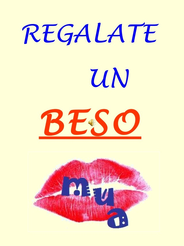 REGALATE   UN BESO