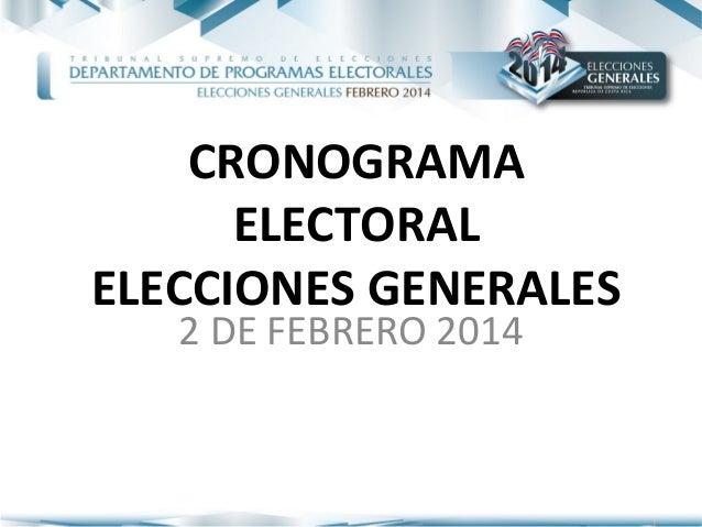 CRONOGRAMA      ELECTORALELECCIONES GENERALES   2 DE FEBRERO 2014