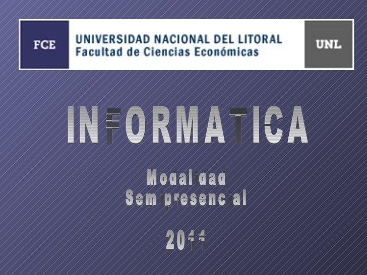 INFORMATICA Modalidad Semipresencial 2011