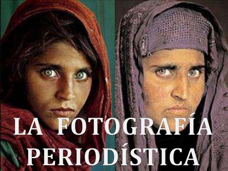 LA  FOTOGRAFÍA  PERIODÍSTICA<br />