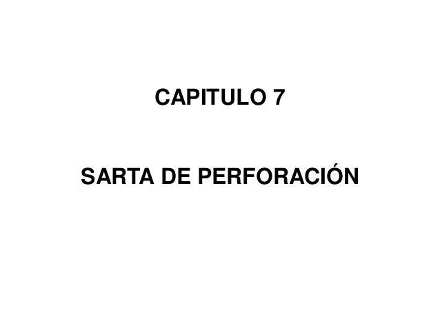 CAPITULO 7 SARTA DE PERFORACIÓN