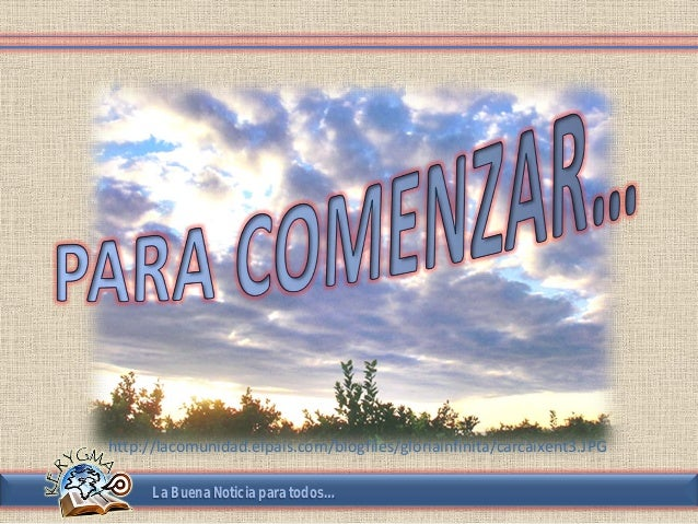http://lacomunidad.elpais.com/blogfiles/gloriainfinita/carcaixent3.JPG      La Buena Noticia para todos…