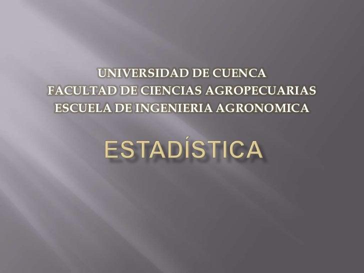UNIVERSIDAD DE CUENCAFACULTAD DE CIENCIAS AGROPECUARIAS ESCUELA DE INGENIERIA AGRONOMICA