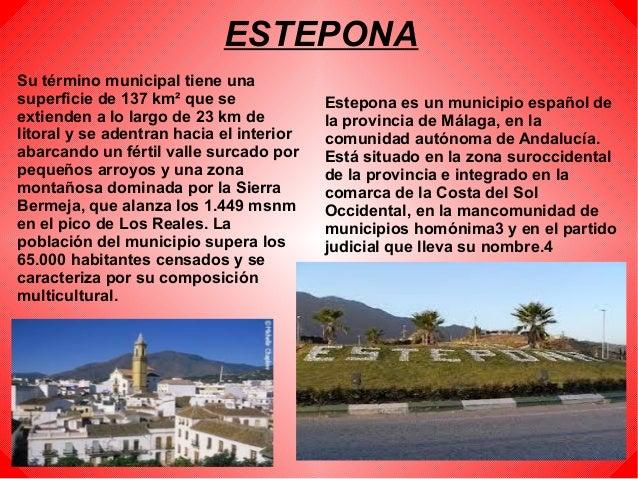 ESTEPONAEstepona es un municipio español dela provincia de Málaga, en lacomunidad autónoma de Andalucía.Está situado en la...