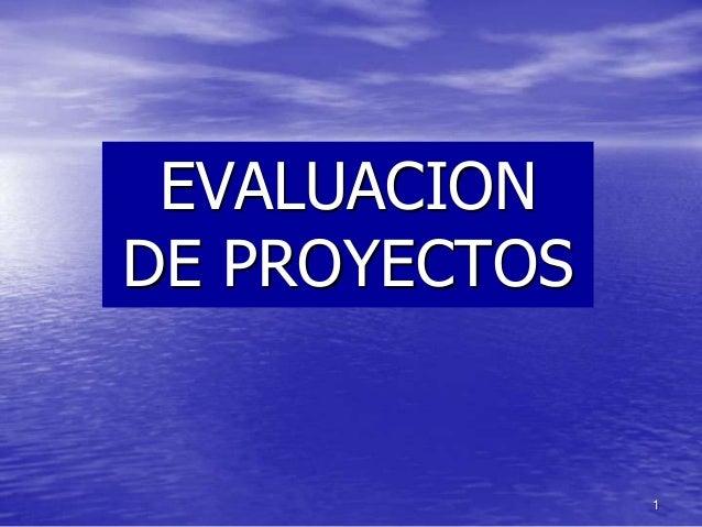 1 EVALUACION DE PROYECTOS
