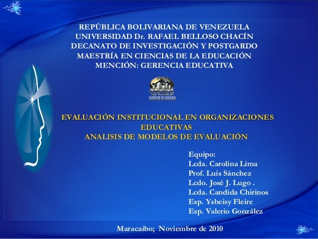 Maracaibo; Noviembre de 2010 EVALUACIÓN INSTITUCIONAL EN ORGANIZACIONESEVALUACIÓN INSTITUCIONAL EN ORGANIZACIONES EDUCATIV...