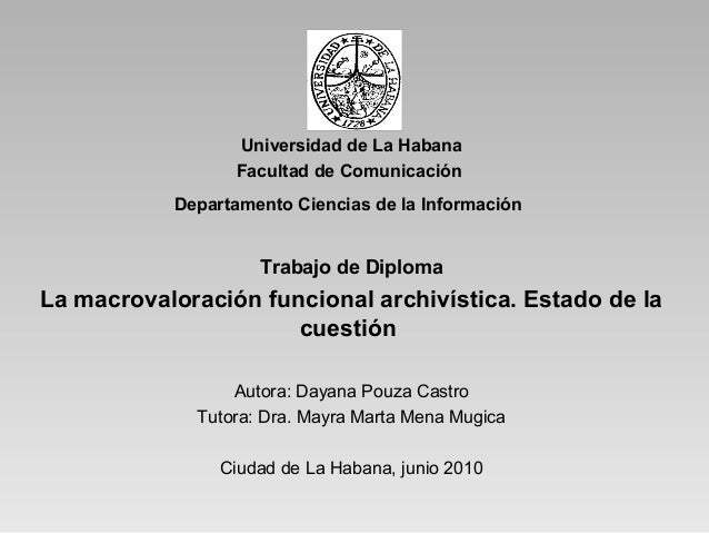 Universidad de La HabanaFacultad de ComunicaciónDepartamento Ciencias de la InformaciónTrabajo de DiplomaLa macrovaloració...