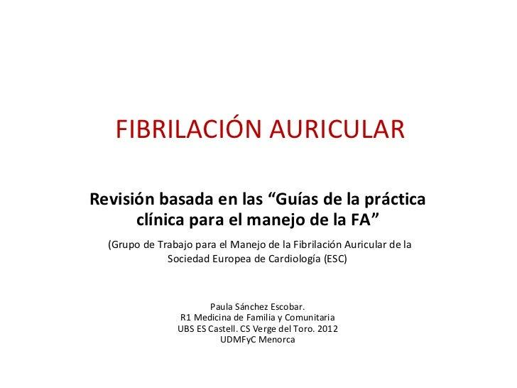 """FIBRILACIÓN AURICULARRevisión basada en las """"Guías de la práctica      clínica para el manejo de la FA""""  (Grupo de Trabajo..."""