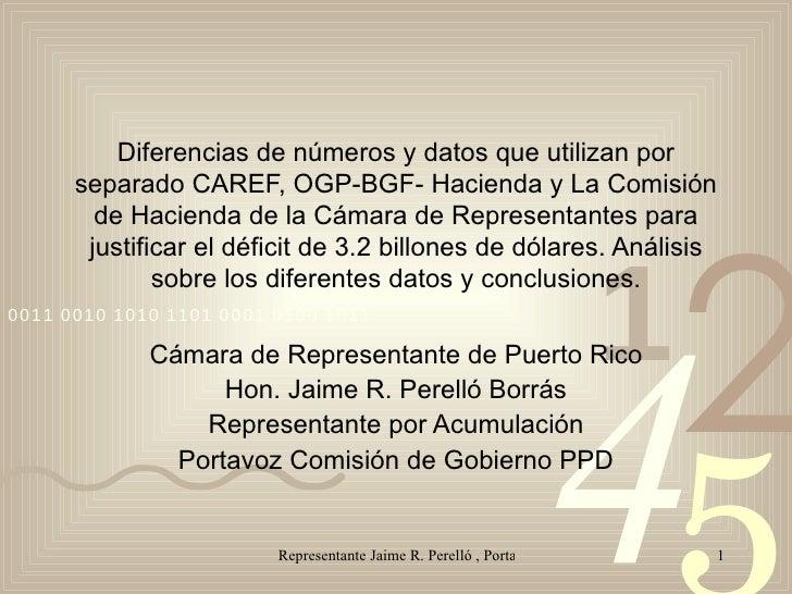 Diferencias de números y datos que utilizan por separado CAREF, OGP-BGF- Hacienda y La Comisión de Hacienda de la Cámara d...