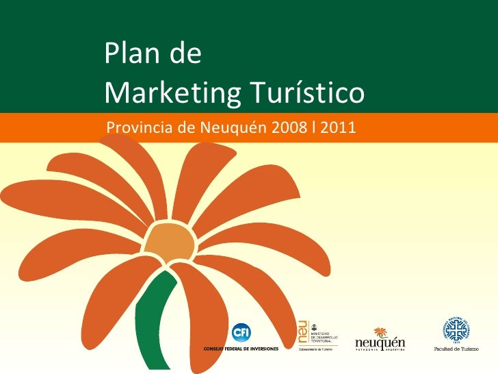 Plan de  Marketing Turístico Provincia de Neuquén 2008 l 2011