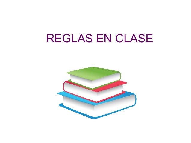 REGLAS EN CLASE
