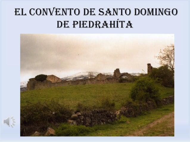 El convEnto dE Santo domingo dE PiEdrahíta