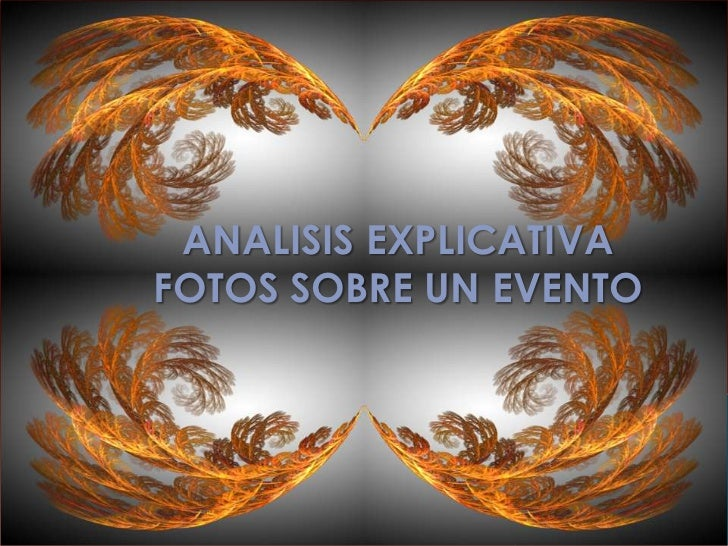 ANALISIS EXPLICATIVA<br />FOTOS SOBRE UN EVENTO<br />