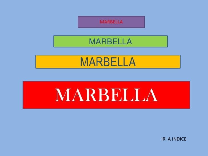 MARBELLA<br />MARBELLA<br />MARBELLA<br />MARBELLA<br />IR  A INDICE<br />