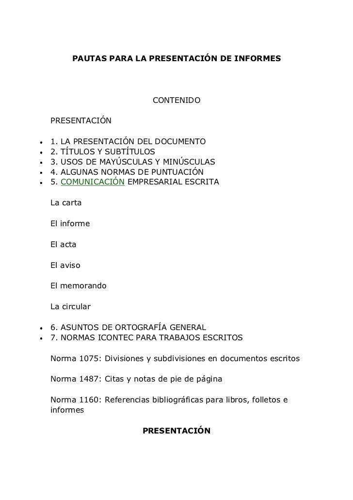 PAUTAS PARA LA PRESENTACIÓN DE INFORMES<br /><br />CONTENIDO<br />PRESENTACIÓN<br />1. LA PRESENTACIÓN DEL DOCUMENTO<br /...