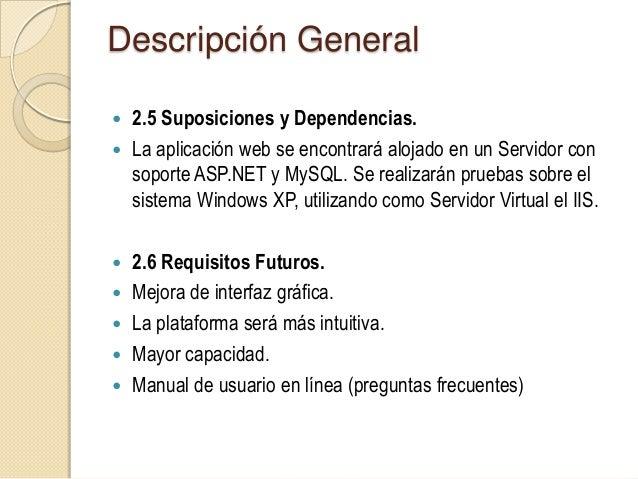 Requisitos Específicos. 3.1 Interfaces externas. En versiones futuras, el sistema contará con mejoresfuncionalidades que...
