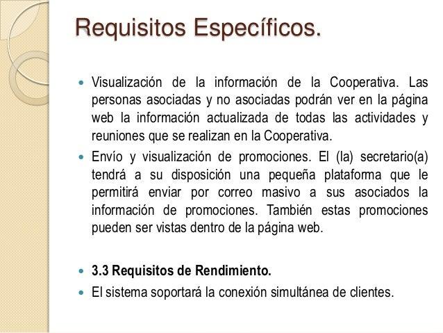 Requisitos Específicos. 3.4 Restricciones de Diseño. No aplican. 3.5 Atributos del Sistema. El sistema solamente permi...