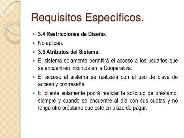 Requisitos Específicos La información de solicitudes, y confirmación de acceso serealizarán de forma cifrada. El sistema...