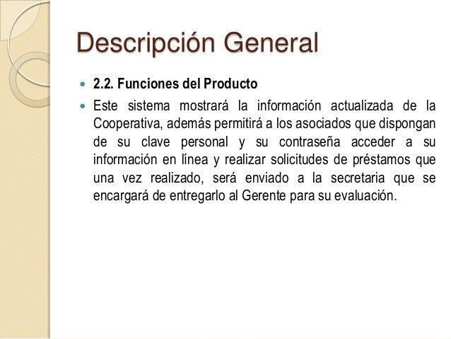 Descripción General 2.3 Características de los Usuarios. La Cooperativa C.O.S.M.U. RL está pensada para laspersonas mayo...