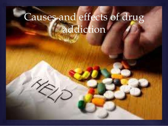 Causes and effects of drug        addiction