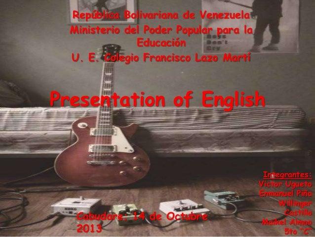 República Bolivariana de Venezuela Ministerio del Poder Popular para la Educación U. E. Colegio Francisco Lazo Martí  Pres...