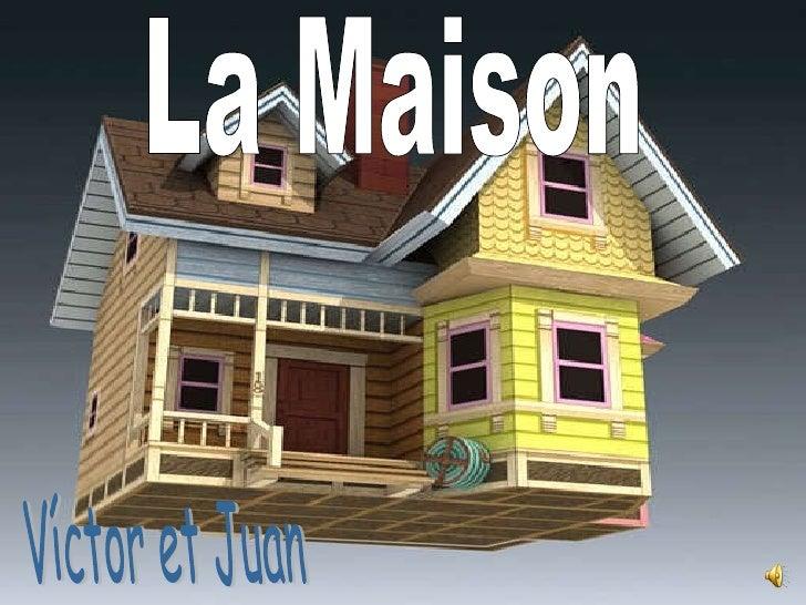 La Maison Víctor et Juan