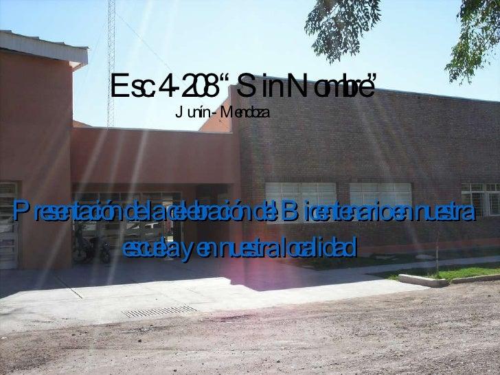 """Presentación de la celebración del Bicentenario en nuestra escuela y en nuestra localidad   Esc. 4-208 """"Sin Nombre"""" Junín ..."""