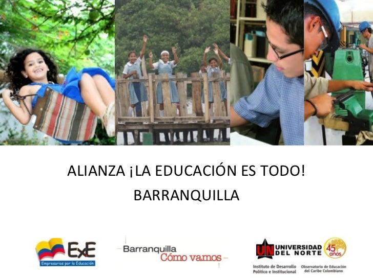 ALIANZA ¡LA EDUCACIÓN ES TODO! BARRANQUILLA