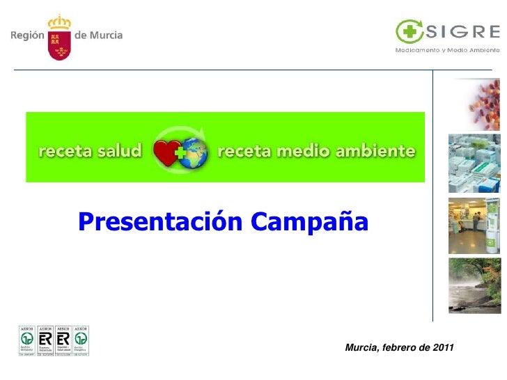 Presentación Campaña<br />Murcia, febrero de 2011<br />